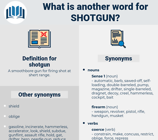 shotgun, synonym shotgun, another word for shotgun, words like shotgun, thesaurus shotgun