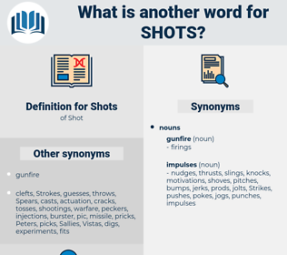 Shots, synonym Shots, another word for Shots, words like Shots, thesaurus Shots