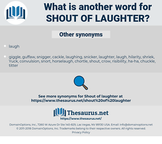 shout of laughter, synonym shout of laughter, another word for shout of laughter, words like shout of laughter, thesaurus shout of laughter