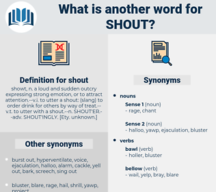 shout, synonym shout, another word for shout, words like shout, thesaurus shout