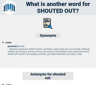 shouted out, synonym shouted out, another word for shouted out, words like shouted out, thesaurus shouted out