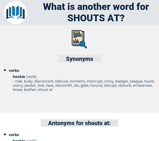 shouts at, synonym shouts at, another word for shouts at, words like shouts at, thesaurus shouts at