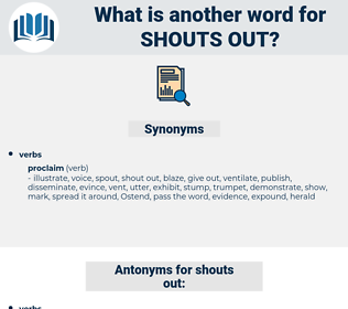 shouts out, synonym shouts out, another word for shouts out, words like shouts out, thesaurus shouts out