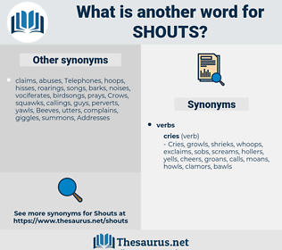 shouts, synonym shouts, another word for shouts, words like shouts, thesaurus shouts