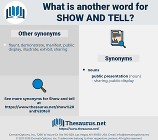 show and tell, synonym show and tell, another word for show and tell, words like show and tell, thesaurus show and tell