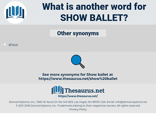 show ballet, synonym show ballet, another word for show ballet, words like show ballet, thesaurus show ballet