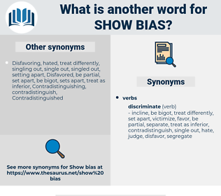 show bias, synonym show bias, another word for show bias, words like show bias, thesaurus show bias
