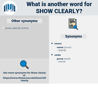 show clearly, synonym show clearly, another word for show clearly, words like show clearly, thesaurus show clearly
