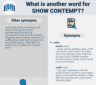 show contempt, synonym show contempt, another word for show contempt, words like show contempt, thesaurus show contempt