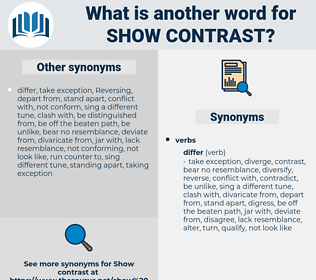 show contrast, synonym show contrast, another word for show contrast, words like show contrast, thesaurus show contrast