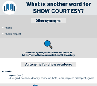 show courtesy, synonym show courtesy, another word for show courtesy, words like show courtesy, thesaurus show courtesy