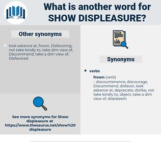 show displeasure, synonym show displeasure, another word for show displeasure, words like show displeasure, thesaurus show displeasure