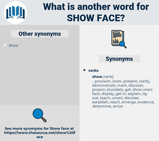 show face, synonym show face, another word for show face, words like show face, thesaurus show face