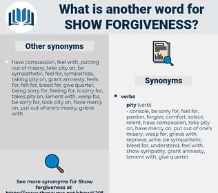 show forgiveness, synonym show forgiveness, another word for show forgiveness, words like show forgiveness, thesaurus show forgiveness