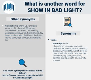 show in bad light, synonym show in bad light, another word for show in bad light, words like show in bad light, thesaurus show in bad light