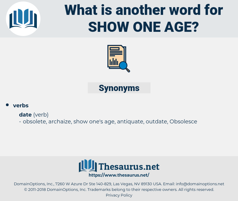 show one age, synonym show one age, another word for show one age, words like show one age, thesaurus show one age