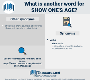 show one's age, synonym show one's age, another word for show one's age, words like show one's age, thesaurus show one's age