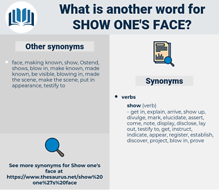show one's face, synonym show one's face, another word for show one's face, words like show one's face, thesaurus show one's face