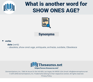 show ones age, synonym show ones age, another word for show ones age, words like show ones age, thesaurus show ones age