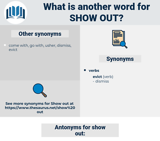 show out, synonym show out, another word for show out, words like show out, thesaurus show out