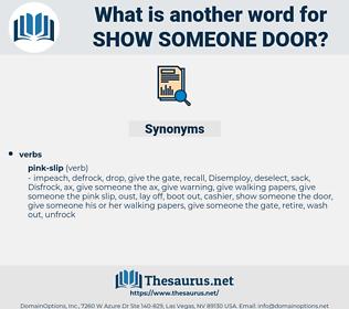 show someone door, synonym show someone door, another word for show someone door, words like show someone door, thesaurus show someone door