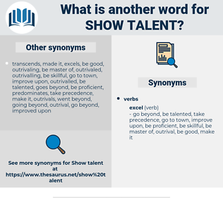 show talent, synonym show talent, another word for show talent, words like show talent, thesaurus show talent