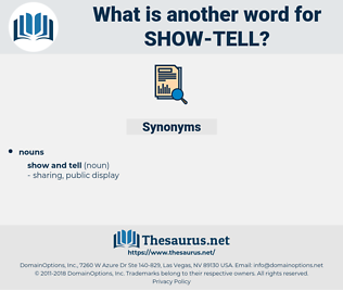 show tell, synonym show tell, another word for show tell, words like show tell, thesaurus show tell