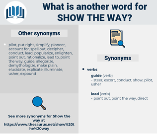 show the way, synonym show the way, another word for show the way, words like show the way, thesaurus show the way