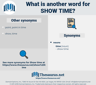 show time, synonym show time, another word for show time, words like show time, thesaurus show time