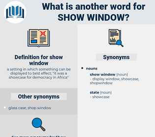 show window, synonym show window, another word for show window, words like show window, thesaurus show window