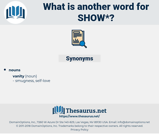show, synonym show, another word for show, words like show, thesaurus show
