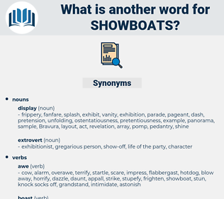 showboats, synonym showboats, another word for showboats, words like showboats, thesaurus showboats