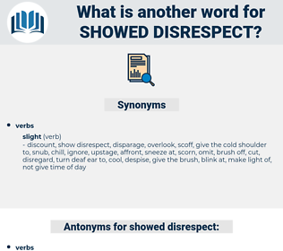 showed disrespect, synonym showed disrespect, another word for showed disrespect, words like showed disrespect, thesaurus showed disrespect