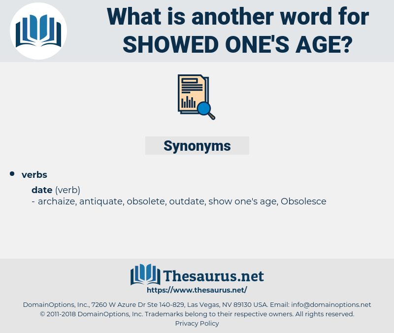 showed one's age, synonym showed one's age, another word for showed one's age, words like showed one's age, thesaurus showed one's age