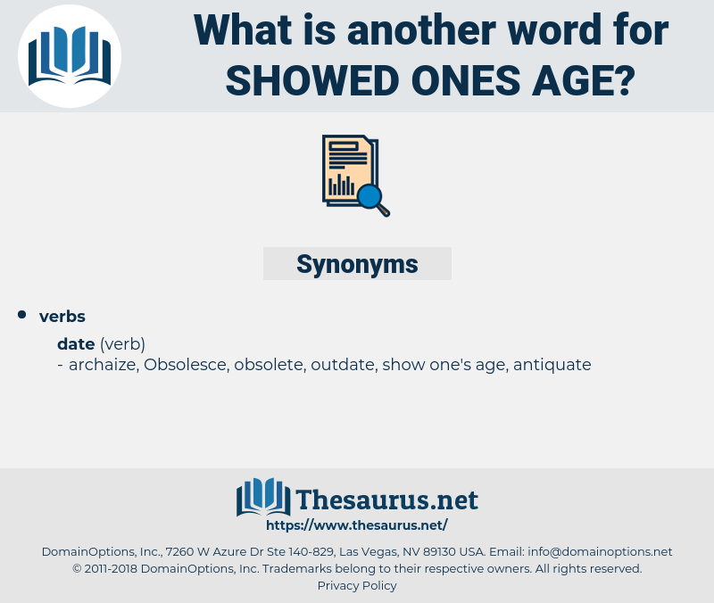 showed ones age, synonym showed ones age, another word for showed ones age, words like showed ones age, thesaurus showed ones age
