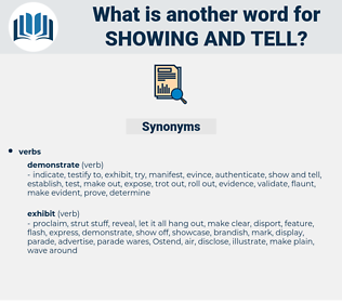 showing and tell, synonym showing and tell, another word for showing and tell, words like showing and tell, thesaurus showing and tell