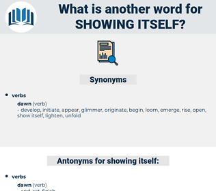 showing itself, synonym showing itself, another word for showing itself, words like showing itself, thesaurus showing itself