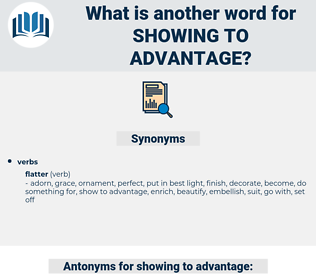 showing to advantage, synonym showing to advantage, another word for showing to advantage, words like showing to advantage, thesaurus showing to advantage