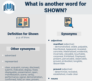 Shown, synonym Shown, another word for Shown, words like Shown, thesaurus Shown