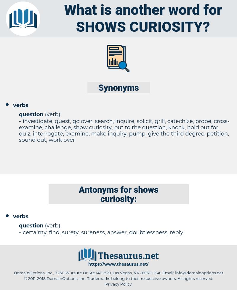 shows curiosity, synonym shows curiosity, another word for shows curiosity, words like shows curiosity, thesaurus shows curiosity