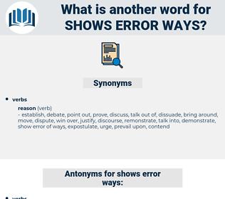 shows error ways, synonym shows error ways, another word for shows error ways, words like shows error ways, thesaurus shows error ways