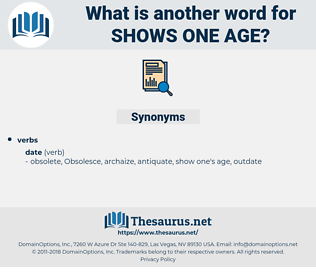 shows one age, synonym shows one age, another word for shows one age, words like shows one age, thesaurus shows one age