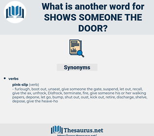 shows someone the door, synonym shows someone the door, another word for shows someone the door, words like shows someone the door, thesaurus shows someone the door