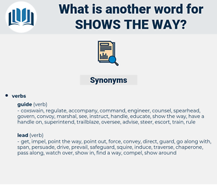 shows the way, synonym shows the way, another word for shows the way, words like shows the way, thesaurus shows the way
