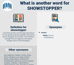 showstopper, synonym showstopper, another word for showstopper, words like showstopper, thesaurus showstopper