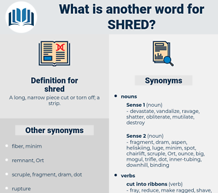 shred, synonym shred, another word for shred, words like shred, thesaurus shred