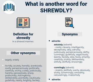 shrewdly, synonym shrewdly, another word for shrewdly, words like shrewdly, thesaurus shrewdly