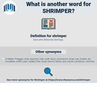 shrimper, synonym shrimper, another word for shrimper, words like shrimper, thesaurus shrimper