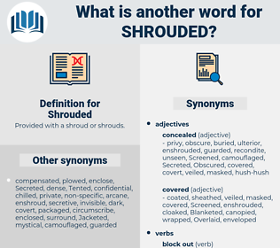 Shrouded, synonym Shrouded, another word for Shrouded, words like Shrouded, thesaurus Shrouded