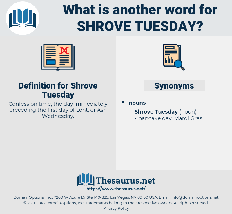 Shrove Tuesday, synonym Shrove Tuesday, another word for Shrove Tuesday, words like Shrove Tuesday, thesaurus Shrove Tuesday